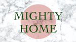 Mighty Home