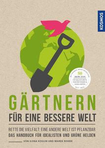 Gärtnern für eine bessere Welt - Kosmos Verlag
