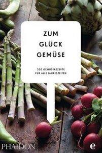 Zum Glück Gemüse - Phaidon Verlag