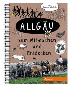 Mitmachbuch Allgäu zum Mitmachen und Entdecken - Willegoos Verlag