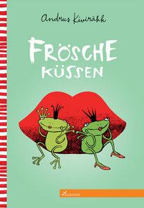 Kinderbuch Frösche Küssen ab 3 Jahren - Willegoos Verlag