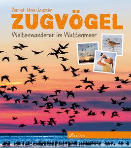 Sachbuch Zugvögel Weltenwanderer im Wattenmeer - Willegoos Verlag