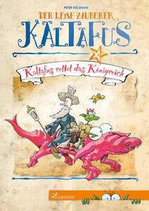 Kaltafus rettet das Königreich ein Lesespaß - Willegoos Verlag