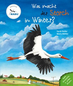 Was macht der Storch im Winter Bilderbuch ab 4 - Neunmalklug Verlag