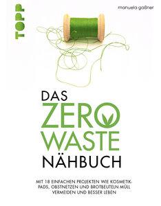 Das Zero-Waste-Nähbuch - Frech Verlag