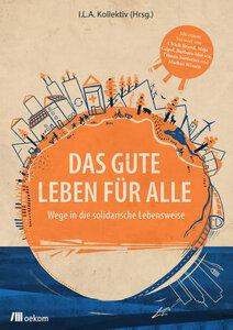 Das gute Leben für alle - OEKOM Verlag