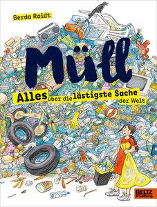 Müll - Alles über die lästigste Sache der Welt - Beltz-Verlag