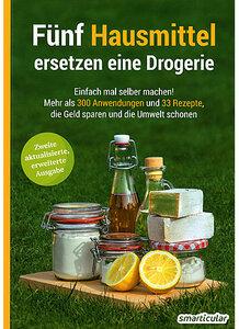 Fünf Hausmittel ersetzen eine Drogerie - Smarticular Verlag