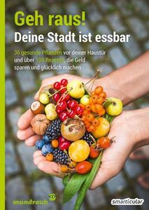 Geh raus! Deine Stadt ist essbar - Smarticular Verlag