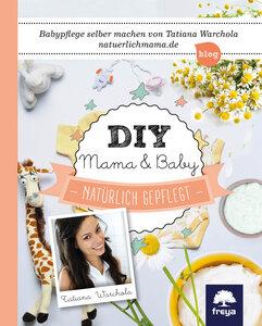 DIY Mama & Baby - Freya Verlag