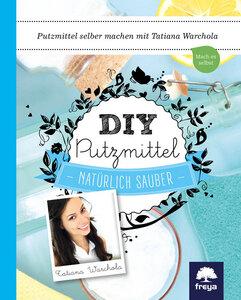 DIY Putzmittel - Freya Verlag
