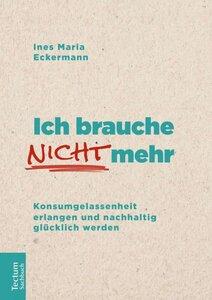 Ich brauche nicht mehr - Tectum Verlag