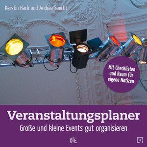 Veranstaltungsplaner. Große und kleine Events gut organisieren. Kerstin Hack und Andrea Specht - Down to Earth