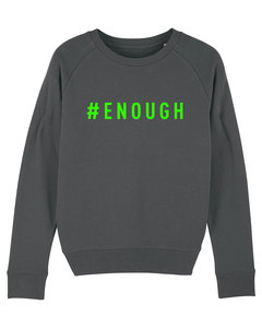 "Damen Sweatshirt aus Bio-Baumwolle ""ENOUGH"" - NeonGreen - University of Soul"