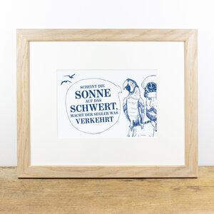 Bild mit Echtholzrahmen - Käpt´ns Weisheit I - Bow & Hummingbird