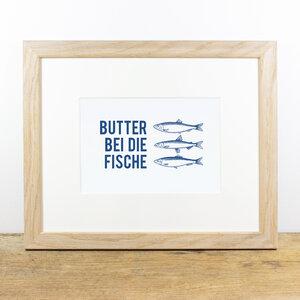 Bild mit Echtholzrahmen - Butter bei die Fische - Bow & Hummingbird