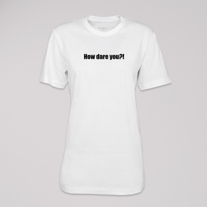 """CO2 neutrales T-Shirt """"How dare you?!"""", 100% Bio-Baumwolle - ethicted"""
