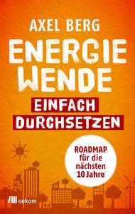 Energiewende einfach durchsetzen - OEKOM Verlag