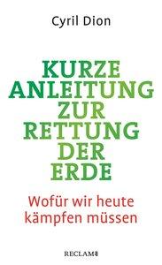 Kurze Anleitung zur Rettung der Erde - Reclam Verlag