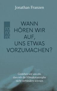 Wann hören wir auf, uns etwas vorzumachen? - Rowohlt Verlag