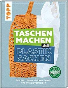 Taschen machen statt Plastiksachen - Topp Verlag