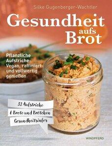 Gesundheit aufs Brot - Gugenberger-Wachtler, Silke