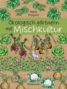 Ökologisch gärtnern mit Mischkultur  - Bassermann Verlag