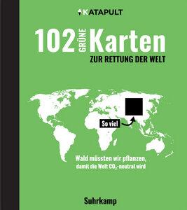 102 grüne Karten zur Rettung der Welt  - Suhrkamp Verlag