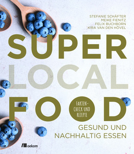 Super Local Food - OEKOM Verlag