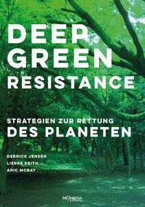 Deep Green Resistance - ProMedia Verlag