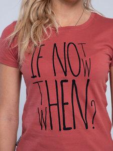 """Damen T-Shirt """"If not now"""" - Erdbär"""