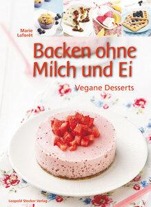 Backen ohne Milch und Ei - Stocker-Verlag