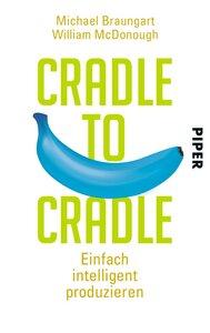 Cradle to Cradle - Piper Verlag