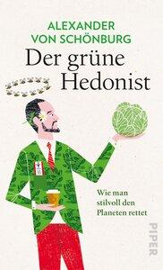 Der grüne Hedonist - Piper Verlag