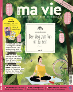 ma vie - Die Kunst sich Zeit zu nehmen (Ausgabe 3/2020) - ma vie Magazin