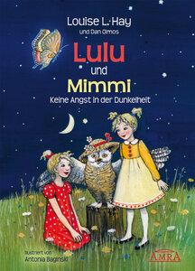 Lulu und Mimmi - keine Angst in der Dunkelheit - Louise L. Hay