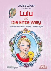 Lulu und die Ente Willy - Louise L. Hay