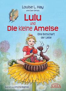 Lulu und die kleine Ameise - Louise L. Hay
