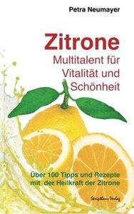 Zitrone Multitalent für Schönheit und Vitalität - Petra Neumayer
