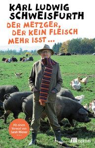 Der Metzger, der kein Fleisch mehr isst... - OEKOM Verlag