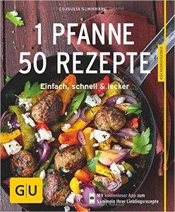 1 Pfanne - 50 Rezepte - Cornelia Schinharl