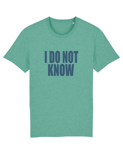 "Herren T-Shirt aus Bio-Baumwolle ""I DO NOT KNOW"" - University of Soul"