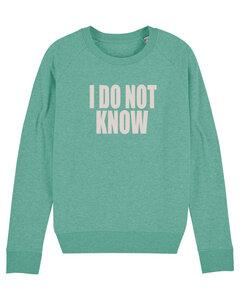 "Damen Sweatshirt aus Bio-Baumwolle ""I DO NOT KNOW"" - University of Soul"