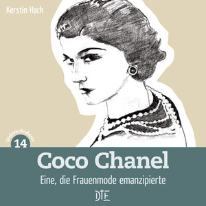 Coco Chanel. Eine, die Frauenmode emanzipierte. Kerstin Hack - Down to Earth