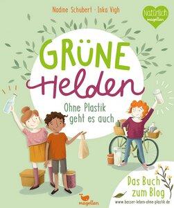 Grüne Helden - Ohne Plastik geht es auch - Magellan Verlag