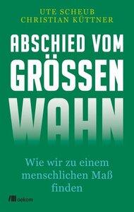 Abschied vom Größenwahn - OEKOM Verlag
