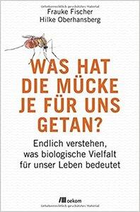 Was hat die Mücke je für uns getan - OEKOM Verlag