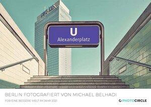 Berlin fotografiert von Michael Belhadi - Kalender 2021 - Photocircle