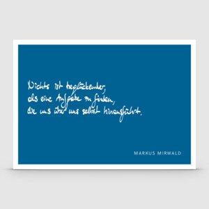 """Spruchkarte """"Nichts ist beglückender..."""" - Markus Mirwald"""