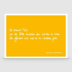 """Spruchkarte """"Es braucht Mut..."""" - Markus Mirwald"""